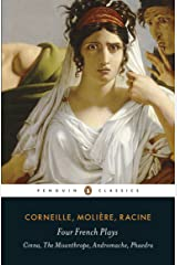 Four French Plays: Cinna, The Misanthrope, Andromache, Phaedra (Penguin Classics) Kindle Edition
