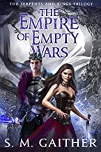 The Empire of Empty Wars (Serpents and Kings Book 3)