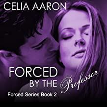 Forced by the Professor: Forced Series, Book 2