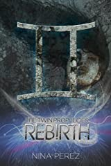 The Twin Prophecies: Rebirth Kindle Edition