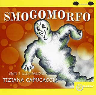 Smogomorfo. Ediz. illustrata