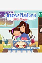 Snowflakes With Sugar (Bella and Mia Adventure Series Book 3) Kindle Edition