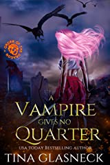 A Vampire Gives No Quarter: A Humorous Urban Fantasy (Order of the Dragon: Wolf's Den) Kindle Edition