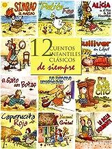 12 cuentos infantiles clásicos de siempre (Cuentos para leer en voz alta) (Spanish Edition)