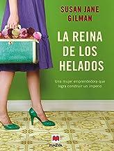 La reina de los helados: Una mujer emprendedora que logra construir un imperio (Grandes Novelas) (Spanish Edition)
