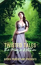 Twisted Tales: The Magic Within