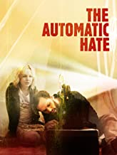 Best the automatic hate movie Reviews