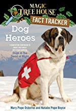 Dog Heroes: A Nonfiction Companion to Magic Tree House Merlin Mission #18: Dogs in the Dead of Night: 24 (Magic Tree House...