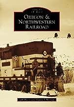 Oregon & Northwestern Railroad (Images of Rail)