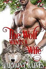 The Wolf Wants a Wife (A Second Chance Christmas in Bear Creek Book 2) Kindle Edition