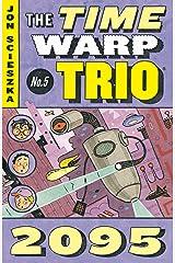 2095 #5 (Time Warp Trio) Kindle Edition