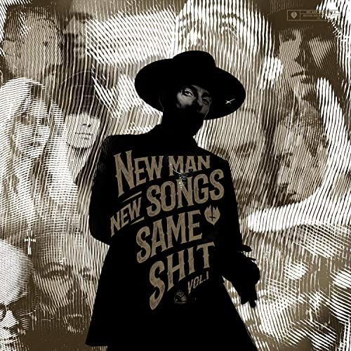 New Man, New Songs, Same Shit, Vol. 1. [Explicit]