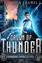 Crown of Thunder: A Young Adult Steampunk Fantasy (Stormbourne Chronicles Book 3)