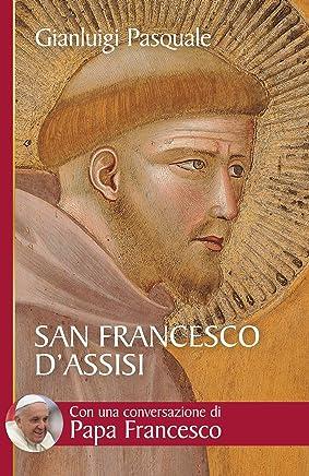 San Francesco dAssisi. Allaurora di una esistenza gioiosa