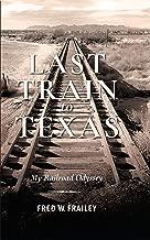 Last Train to Texas: My Railroad Odyssey (Railroads Past and Present) (English Edition)