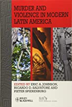 Murder and Violence in Modern Latin America (Bulletin of Latin American Research Book Series)
