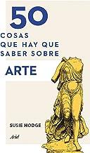 50 cosas que hay que saber sobre arte (Spanish Edition)