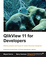 QlikView 11 for Developers: Effective analytics techniques for modern Business Intelligence (English Edition)
