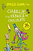 Charlie y la fábrica de chocolate / Charlie and the Chocolate Factory (Roald Dalh Colecction) (Spanish Edition)