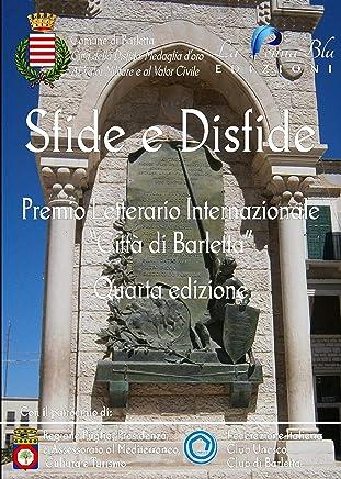 Sfide e disfide. Quarto premio letterario internazionale «Città di Barletta»