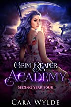 Seizing Year Four: A Reverse Harem Bully Romance (Grim Reaper Academy Book 4) (English Edition)