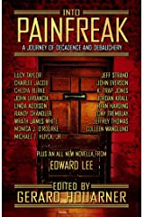 Into Painfreak: A Journey of Decadence and Debauchery Kindle Edition