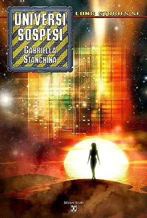 Universi sospesi (Collana Long Stories SF)