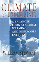 Climate of Uncertainty: A Balanced Look At Global Warming and Renewable Energy