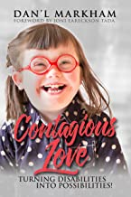 Contagious Love: Turning Disabilities Into Possibilities