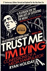 Trust Me, I'm Lying: Confessions of a Media Manipulator Kindle Edition