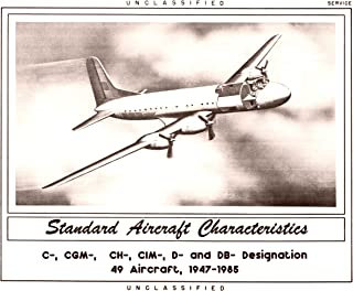 C- Series Standard Aircraft Characteristics (SAC Set). (C-, CGM-, CH-, CIM-, D- & DB-) Transport Designations. 49 Aircraft, 1947-1985 [Student Loose Leaf Edition]