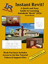 Instant Revit!: A Quick and Easy Guide to Learning Autodesk® Revit® 2016