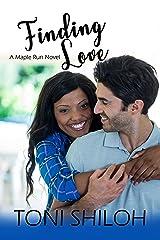 Finding Love: A Maple Run Novel (The Maple Run Series Book 2) Kindle Edition