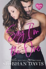 Say I'm the One (All of Me Duet Book 1) Kindle Edition