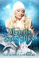 When The Snow Flies: A Dragon Shapeshifter Paranormal Romance Kindle Edition
