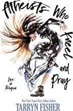 Atheists Who Kneel and Pray: a romance novel: The bestselling love story that will make you swoon