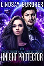 Knight Protector: (a space opera adventure in the Star Kingdom universe) (English Edition)
