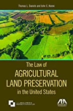 The Law of Agricultural Land Preservation in the United States