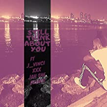 Still Think About You (feat. JVinci & Jah The Prince)