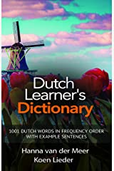 Dutch Learner's Dictionary: 1001 Dutch Words in Frequency Order with Example Sentences Kindle Edition