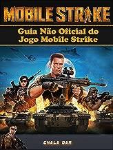 Guia Não Oficial Do Jogo Mobile Strike (Portuguese Edition)