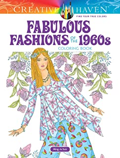 Creative Haven Fabulous Fashions of the 1960s Coloring Book (Creative Haven Coloring Books)