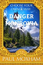 Danger in Monrovia (Choose Your Own Way Book 1)