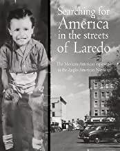 """""""Searching for America in the streets of Laredo"""""""