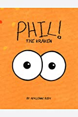 Phil The Kraken Kindle Edition