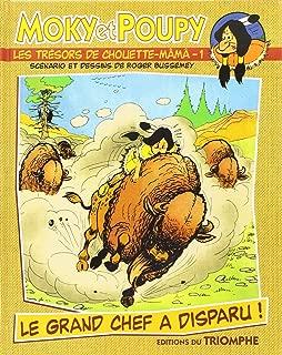 Moky et Poupy - les Tresors de Chouette-Mama 01 - le Grand Chef a Disparu! (French Edition)