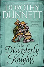 The Disorderly Knights: Book Three in the legendary Lymond Chronicles (The Lymond Chronicles 3)