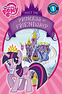 My Little Pony: Meet the Princess of Friendship (Passport to Reading Level 1)