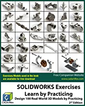 SOLIDWORKS Exercises - Learn by Practicing: Learn to Design 3D Models by Practicing with these 100 Real-World Mechanical E...