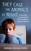 They Cage the Animals at Night: The True Story of an Abandoned Child's Struggle for Emotional Survival (Signet)